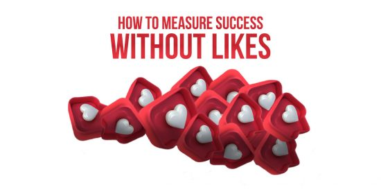 how to measure social media success without likes
