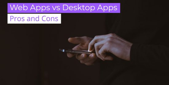 web apps vs desktop apps - web apps pros and cons